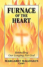 Furnace of the Heart: Rekindling Our Longing…