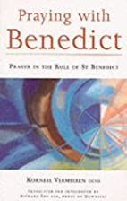Praying with Benedict: Prayer in the Rule of…