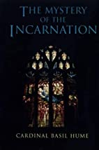 Mystery of the Incarnation by Basil Hume