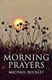 Buckley, Michael: Morning Prayers