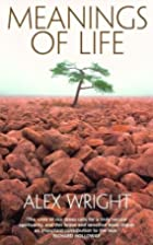 Meanings of Life by Alex Wright