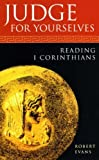 Evans, Robert: Judge for Yourselves: Reading 1 Corinthians