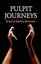 Pulpit Journeys by Geoffrey Stevenson