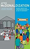 Drane, John William: After McDonaldization: Mission, Ministry, and Christian Discipleship in an Age of Uncertainty