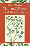 Vanier, Jean: Man and Woman God Made Them