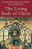 Bloom, Anthony: The Living Body of Christ: What We Mean When We Speak of 'Church'