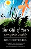 Chittister, Joan: The Gift of Years: Growing Older Gracefully
