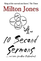 10 Second Sermons: ... and even Quicker…
