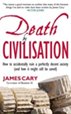 Death by Civilisation: How to Accidently…