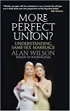 More Perfect Union: Understanding Same-Sex…