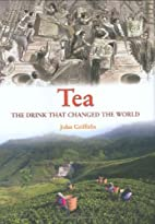 Tea: The Drink That Changed the World by…