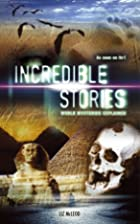 Incredible Stories: World Mysteries…