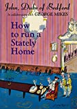 John Duke of Bedford: How to Run a Stately Home