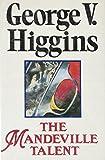 GEORGE V. HIGGINS: The Mandeville Talent