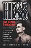 Harris, John: Hess: The British Conspiracy