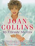 Collins, Joan: My Friends' Secrets:Conversations with My Friends about Beauty, Health and Happiness