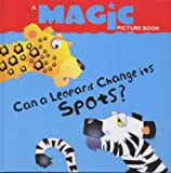 Faulkner, Keith: Can a Leopard Change Its Spots? (Magic picture books)