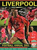 Liverpool Football Annual 2001 by Jeremy…