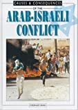 Ross, Stewart: The Arab-Israeli Conflict (Causes & Consequences)