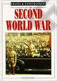 Ross, Stewart: Second World War (Causes & Consequences)