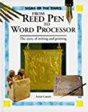 Ganeri, Anita: From Reed Pen to Word Processor (Signs of the Times Series)
