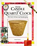 Ganeri, Anita: From Candle to Quartz Clock (Signs of the Times Series)