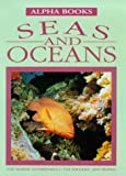 Barber, Nicola: Seas and Oceans: The Marine Environment, the Wildlife, and People