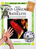 Ganeri, Anita: From Sign Language to Satellite: Story of Communication (Signs of the Times)