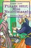 Ross, Stewart: Please Help, Miss Nightingale (Coming Alive Series)