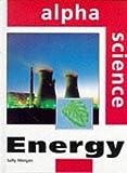 Morgan, Sally: Energy (Alpha Science)