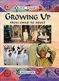 Ganeri, Anita: Growing Up (Life Times)