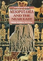 Mesopotamia and the Near East: From 10,000…
