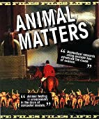 Animal Matters (Life Files) by Philip Steele