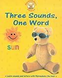 Bryant-Mole, Karen: Three Sounds, One Word (Marmaduke's Phonics)