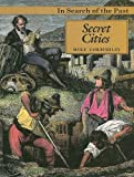 Corbishley, Mike: Secret Cities (In Search of the Past)