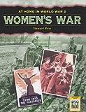 Ross, Stewart: Women's War (At Home in World War II)