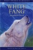 Francis, Pauline: White Fang (Fast Track Classics)