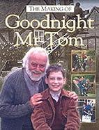 The Making of Goodnight Mr Tom by Deborah…