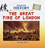 Ross, Stewart: The Great Fire of London (Start-up History)