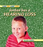 Jordan Has a Hearing Loss (Like Me Like You)…