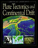 Edwards, John: Plate Tectonics and Continental Drift (Looking at Landscapes)