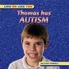 Thomas Has Autism (Like Me, Like You) by…