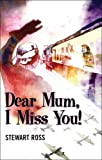 Ross, Stewart: Dear Mum, I Miss You (Flashbacks)