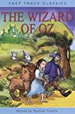 Francis, Pauline: The Wizard of Oz. Original by L. Frank Baum (Fast Track Classics)