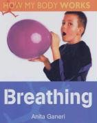 Breathing (How My Body Works) by Anita…