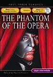 Leroux, Gaston: Phantom of the Opera: Upper Intermediate CEF B2 ALTE Level 3 (Fast Track Classics ELT)