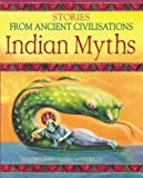 Willey, Bee: Indian Myths (Stories from Ancient Civilisations)