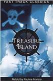 Francis, Pauline: Treasure Island. Robert Louis Stevenson (Fast Track Classics - Centenary Edition)