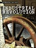 Ross, Stewart: Industrial Revolution (Documenting the Past)