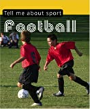 Gifford, Clive: Tell Me About-- Football. [Clive Gifford] (Tell Me About Sport)